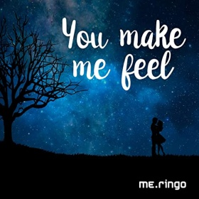 ME.RINGO - YOU MAKE ME FEEL